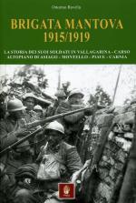 63955 - Ravella, O. - Brigata Mantova 1915-1919. La storia dei suoi soldati in Vallagira, Carso, Altopiano di Asiago, Montello, Carnia