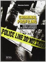63971 - Centini, M. - Criminal profiling. Come si costruisce un profilo psicologico