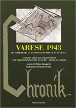 63987 - Zangarini, C. (cur.) - Varese 1943 nel diario della guardia di frontiera tedesca-Chronik ueber den Kriegseinsatz des Zollgrenzschutzes in Italien. Bzkom G Varese