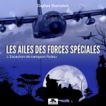 63999 - Desrosiers, D. - Ailes des Forces Speciales. L'Escadron de Transport Poitou (Les)