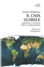64016 - Maddaluno, A. - Caos globale. Geopolitica e strategia dopo la globalizzazione