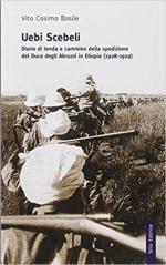 64018 - Basile, V.C. - Uebi Scebeli. Diario di tenda e cammino della spedizione del Duca degli Abruzzi in Etiopia (1928-1929)