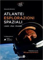 64019 - Mortarino, A. - Atlante delle esplorazioni spaziali. Uomini, mezzi, tecnologie