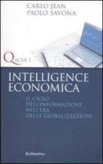 64100 - Jean-Savona, C.-P. - Intelligence economica. Il ciclo dell'informazione nell'era della globalizzazione