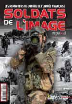64102 - AAVV,  - Operations Speciales HS 03: Soldats de l'image. Les reporters de guerre de l'Armee francaise
