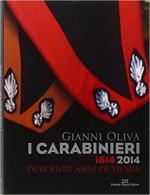 64104 - Oliva, G. - Carabinieri 1814-2014. Duecento anni di storia