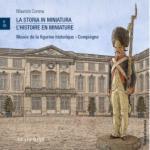64118 - Corona, M. - Storia in miniatura / L'histoire en miniature. Musee de la figurine historique Compiegne (La)