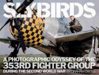 64119 - Cross, G. - Slybirds. A Photographic Odyssey of the 353rd Fighter Group During the Second World War