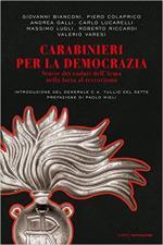 64133 - AAVV,  - Carabinieri per la democrazia. Storia dei caduti dell'Arma nella lotta al terrorismo