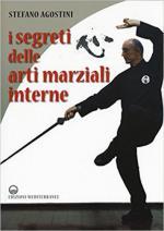 64142 - Agostini, S. - Segreti delle arti marziali interne (I)