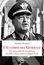64151 - Brunetti, A. - 31 uomini del Generale. Un maresciallo dei Carabinieri con Dalla Chiesa contro le Brigate Rosse (I)