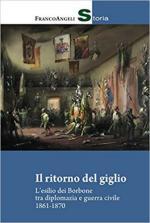 64159 - Facineroso, A. - Ritorno del giglio. L'esilio dei Borbone tra diplomazia e guerra civile 1861-1870 (Il)
