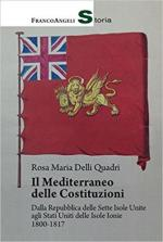 64165 - Mellinato, G. - Mediterraneo delle costituzioni. Dalla Repubblica delle Sette Isole Unite agli Stati Uniti delle Isole Ionie 1800-1817 (Il)