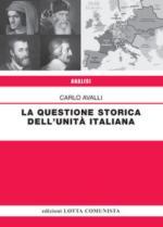64192 - Avalli, C. - Questione storica dell'unita' italiana (La)