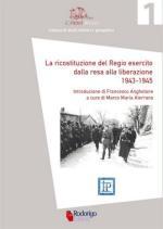64197 - Aterrano, M.M. cur - Ricostituzione del Regio Esercito dalla resa alla liberazione 1943-1945 (La)