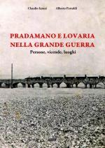 64200 - Ianesi-Pertoldi, C.-A. - Pradamano e Lovaria nella Grande Guerra. Persone, vicende, luoghi