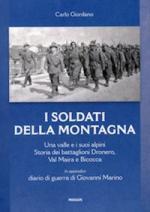 64212 - Giordano, C. - Soldati della montagna. Una valle e i suoi Alpini. Storia dei Battaglioni Dronero, Val Maira e Bicocca (I)