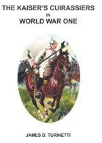 64216 - Turinetti, J.D. - Kaiser's Cuirassiers in World War One