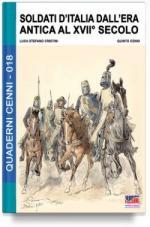 64218 - Cristini-Cenni, L.-Q. - Quaderni Cenni 18: Soldati d'Italia dall'era antica al XVII Secolo