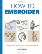 64228 - Johns, S. - How to Embroider. Techniques and Projects for the Complete Beginner