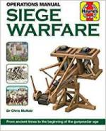 64242 - McNab, C. - Siege Warfare Operations Manual. From ancient times to the beginning of the gunpowder age