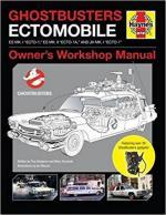 64245 - Benjamin-Sumerak, T.-M. - Ghostbusters Ectomobile Owners' Workshop Manual. Ectomobile Es Mk.I Ecto-1, Es Mk.II Ecto-1a, and Jh Mk.I Ecto-1