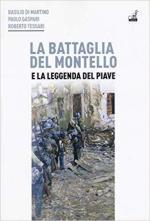 64254 - Di Martino-Gaspari-Tessari, B.-P.-R. - Battaglia del Montello e la leggenda del Piave (La)