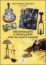 64269 - Marcacci-Zama, J.P.-B. - Recuperanti e riciclanti delle due Guerre Mondiali