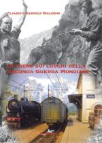 64291 - Migliorini-Migliorini, C.-G. - In treno sui luoghi della Seconda Guerra Mondiale