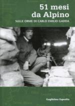 64297 - Esposito, G. - 51 mesi da Alpino. Sulle orme di Carlo Emilio Gadda