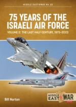 64320 - Norton, B. - 75 Years of Israeli Air Force Vol 2: The Last Half Century 1974 to the present day