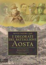 64327 - AAVV,  - Monte Pasubio 1916. Decorati del Battaglione Aosta