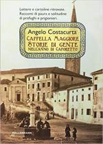 64366 - Costacurta, A. - Cappella Maggiore. Storie di gente nell'anno di Caporetto