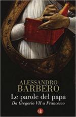 64389 - Barbero, A. - Parole del papa. Da Gregorio VII a Francesco (Le)