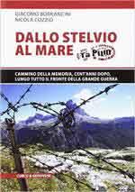 64399 - Bornancini-Cozzio, G.-N. - Dallo Stelvio al Mare. Cammino della memoria, cent'anni dopo, lungo tutto il fronte della Grande Guerra