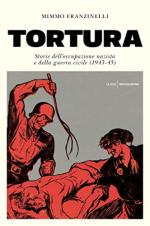 64431 - Franzinelli, M. - Tortura. Storie dell'occupazione nazista e della guerra civile 1943-45