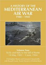 64432 - Shores-Massimello et al., C.-G.-R. - History of the Mediterranean air War 1940-1945 Vol 4: Sicily and Italy to the fall of Rome 14 May 1943-5 June 1944