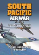 64453 - Claringbould-Ingman, M.J.-P. - South Pacific Air War Vol 3: Coral Sea and Aftermath. May-June 1942