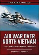 64455 - Emerson, S. - Air War Over North Vietnam. Operation Rolling Thunder 1965-1968