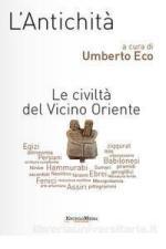64472 - Eco, U. cur - Antichita': Le civilta' del Vicino Oriente (L')