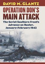 64524 - Glantz, D.M. - Operation Don's Main Attack. The Soviet Southern Front's Advance on Rostov, January-February 1943