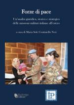 64572 - Continiello Neri, M.S.cur - Forze di pace. Un'analisi giuridica, storica e strategica delle missioni italiane all'estero