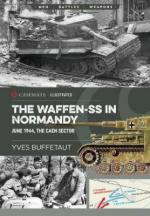 64612 - Buffetaut, Y. - Waffen SS in Normandy. June 1944: the Caen Sector - Men, Battles, Weapons (The)