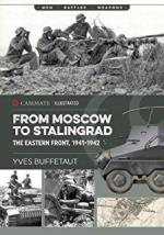 64635 - Buffetaut, Y. - From Moscow to Stalingrad. The Eastern Front 1941-1942 - Men, Battles, Weapons (The)