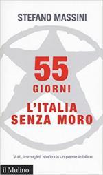 64658 - Massini, S. - 55 giorni. L'Italia senza Moro