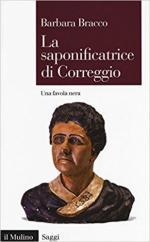 64666 - Bracco, B. - Saponificatrice di Correggio. Una favola nera (La)