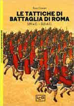 64680 - Cowan, R. - Tattiche di battaglia di Roma 109 a.C.- 313 d.C. (Le)