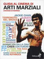 64685 - Di Marino, S. - Guida al cinema di arti marziali