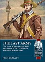 64729 - Barratt, J. - Last Army. The Battle of Stow-on-the-wold and the End of the Civil War in the Welsh Marches 1646 (The)