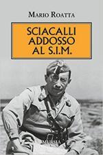64733 - Roatta, M. - Sciacalli addosso al S.I.M.